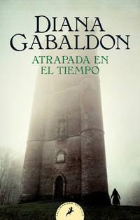 Atrapada en el tiempo / Dragonfly in Amber (SERIE OUTLANDER) (Spanish Edition)