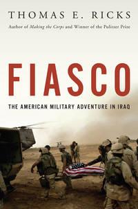Fiasco the American Military Adventure in Iraq