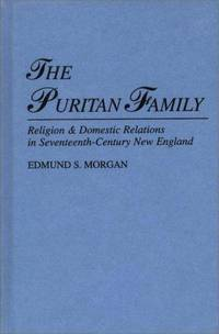 image of Puritan Family : Religion and Domestic Relations in Seventeenth-Century New England