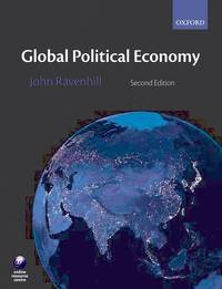 Global Political Economy by  John [Editor] Ravenhill - Paperback - 2008-01-18 - from Universal Textbook (SKU: PART002674)