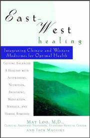 East-West Healing: Integrating Chinese and Western Medicines for Optimal Health