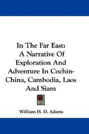 In The Far East: A Narrative Of Exploration And Adventure In Cochin-China, Cambodia, Laos And Siam