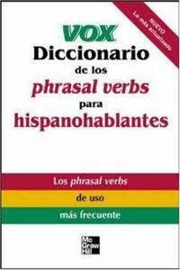 image of Vox Diccionario de los phrasal verbs para hispanohablantes (Vox Dictionary Series)