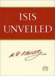 Isis Unveiled [Two Volume Set]: A Master Key to the Mysteries of Ancient and Modern Science and Theology