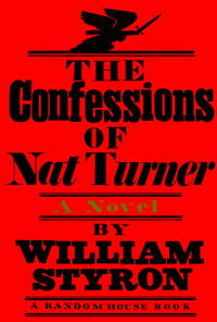 The Confessions of Nat Turner: A Novel by  William Styron - First Edition - Mar 05, 2002 - from gStrum and Biblio.co.uk