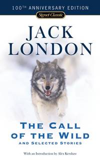 The Call Of the Wild  Selected Stories