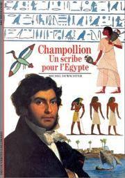 Champollion - Un scribe pour l'Égypte