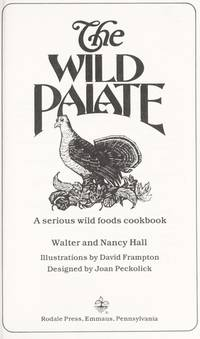 The Wild Palate, a Serious Wild Foods Cookbook
