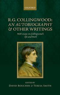 R. G. Collingwood : An Autobiography and other Writings
