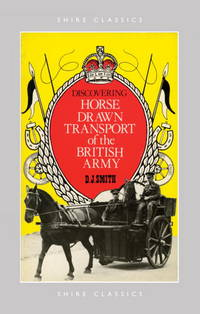 Discovering Horse-Drawn Transport of the British Army.