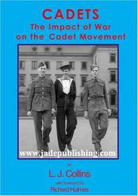Cadets: The Impact Of War On The Cadet Movement.