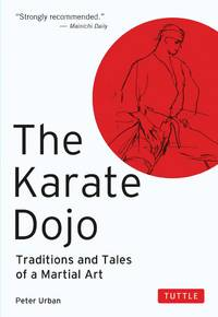 Karate Dojo Traditions and Tales of a Martial Art