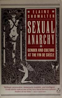 Sexual Anarchy - Gender and Culture at the Fin De Siecle