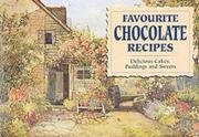 Favourite Chocolate Recipes : Delicious Cakes, Sweets and Puddings