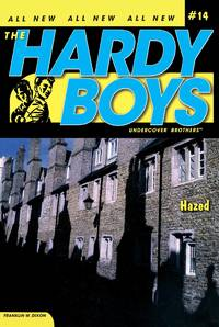 The Hardy Boys Hazed # 14