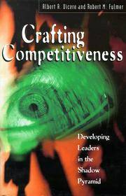 Crafting Competitiveness: Developing Leaders in the Shadow Pyramid