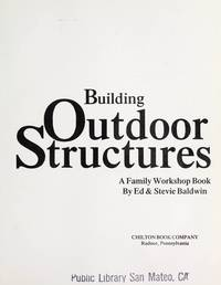 Building Outdoor Structures: A family workshop book