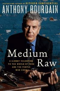 image of Medium Raw - a Bloody Valentine to the World of Food and the People Who  Cook