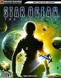 STAR OCEAN: The Last Hope Signature Series Guide (Bradygames Signature)