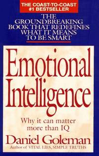 Emotional Intelligence: Why It Can Matter More Than Iq for Character, Health and Lifelong...