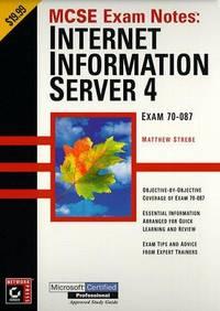 MCSE Exam Notes: Internet Information Server 4, Exam 70-087.