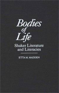Bodies of Life: Shaker Literature and Literacies.