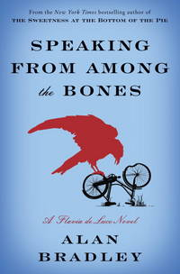 Speaking From Among the Bones. A Flavia de Luce Mystery