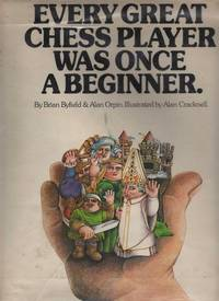 EVERY GREAT CHESS PLAYER WAS ONCE A BEGINNER. (F/NF In dustjacket)