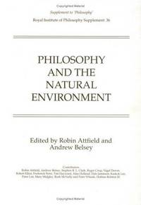 Philosophy and the Natural Environment (Royal Institute of Philosophy Supplements)