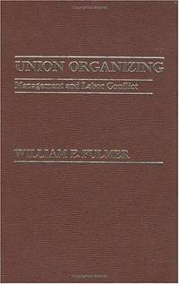 Union Organizing: Management and Labor Conflict