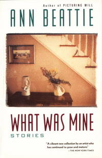 What Was Mine: & Other Stories [Paperback]  by Beattie, Ann