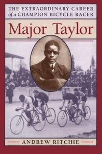 Major Taylor the Extraordinary Career of a Chamion Bicycle Racer
