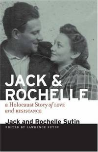 image of JACK AND ROCHELLE : A HOLOCAUST STORY OF LOVE AND RESISTANCE