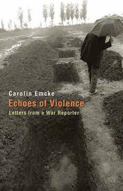 Echoes of Violence: Letters from a War Reporter