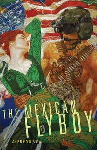 The Mexican Flyboy (Volume 16) (Chicana and Chicano Visions of the Américas Series)