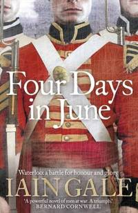 Four Days in June First Edition Hardback in Dustjacket by  Iain Gale - First Edition. - 2006 - from Alan White Fine Books (SKU: 88851210)