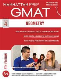 GMAT Geometry (Manhattan Prep GMAT Strategy Guides) by Manhattan Prep - Paperback - 2014-12-02 - from Once Upon a Time Books (SKU: mon0002586241)
