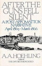 After the Guns Fell Silent: A Post-Appomattox Narrative, April 1865-March 1866