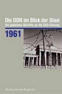 DDR im Blick der Stasi 1961