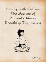 Healing with Ki-Kou The Secrets of Ancient Chinese Breathing Techniques