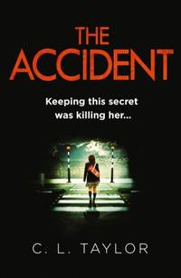 C.L. Taylor Collection 6 Books Set (The Accident, The Missing, The Escape, The Treatment, The...