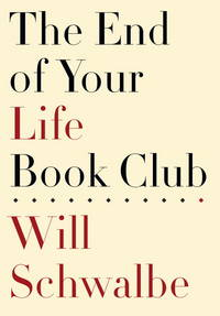 The End of Your Life Book Club  **SIGNED 1st Edition /1st Printing +Photo**