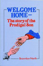 Welcome Home: The Story of the Prodigal Son