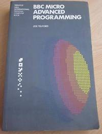 B. B. C. Micro Advanced Programming (Prentice-Hall International personal computer book)