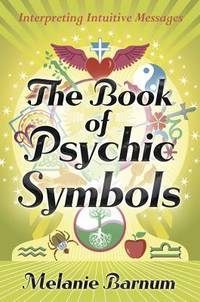 BOOK OF PSYCHIC SYMBOLS: Interpreting Intuitive Messages