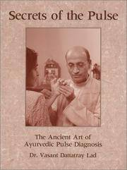 Secrets of the Pulse: The Ancient Art of Ayurvedic Pulse Diagnosis.