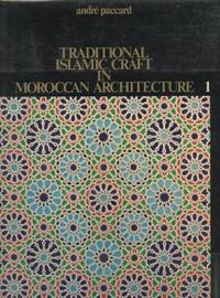 Traditional Islamic Craft in Moroccan Architecture [2 volumes]