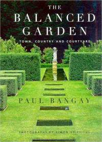 The Balanced Garden : Town, Country and Courtyard