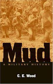 Mud: A Military History by C.E. Wood - Paperback - First Edition - from Powell's Bookstores Chicago (SKU: D97903)