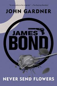 James Bond: Never Send Flowers: A 007 No